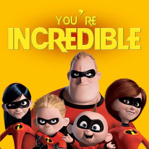 You're INCREDIBLE | May 1/2 Term 2020
